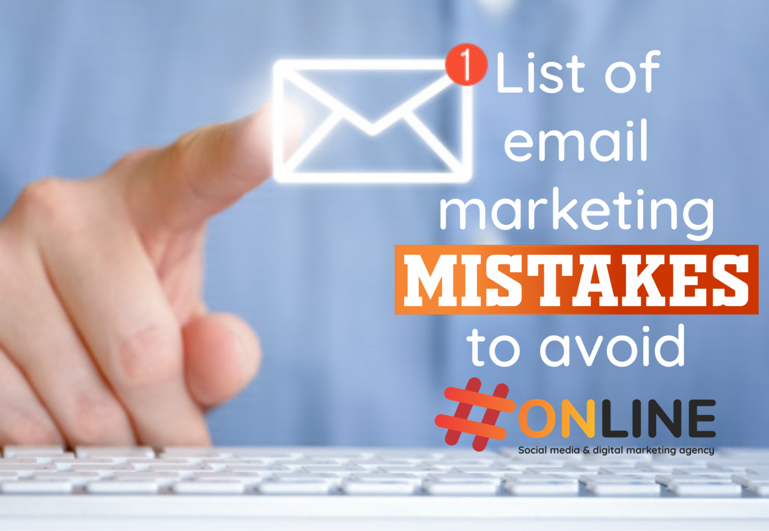 List of email marketing mistakes to avoid